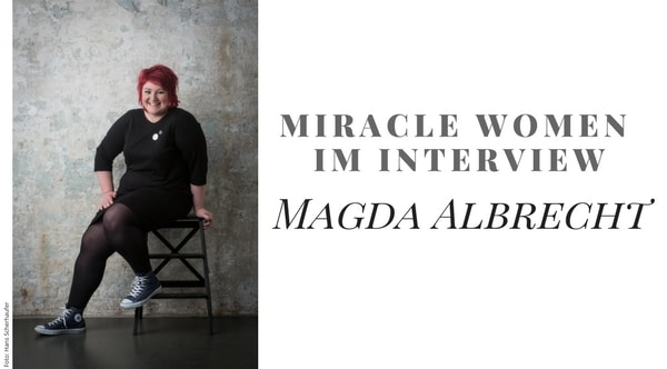 miracle women im interview fa t shonista magda albrecht. Black Bedroom Furniture Sets. Home Design Ideas